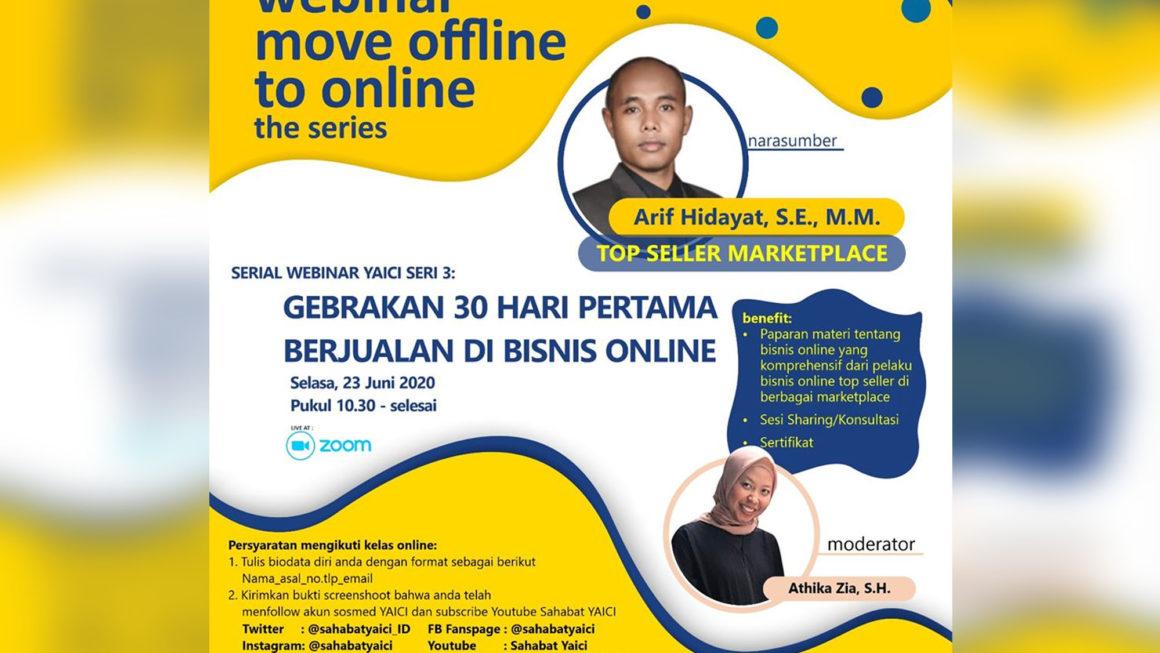 Webinar Pelatihan Bisnis Online Seri 3 Gebrakan 30 Hari Pertama Berjualan Di Bisnis Online Yayasan Abhipraya Insan Cendekia Indonesia Yaici